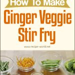 (Vegetarian) How To Make Ginger Veggie Stir Fry