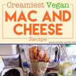 Creamiest Vegan Mac And Cheese Recipe