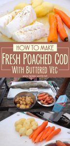 Fresh Poached Cod With Buttered Veg