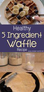 Healthy 5 Ingredient Waffle Recipe