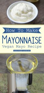 How To Make Mayonnaise - Vegan Mayo Recipe