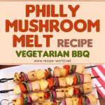Philly Mushroom Melt Recipe – Vegetarian BBQ