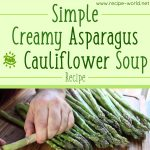 Simple Creamy Asparagus & Cauliflower Soup