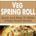 Veg Spring Roll – Quick Easy To Make Crispy Snack Recipe