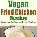 Vegan Fried Chicken Recipe – Southern Vegetarian Fried Chicken