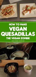 Vegan Quesadillas - The Vegan Zombie