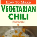 How To Make Vegetarian Chili
