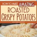 Amazing Roasted Crispy Potatoes Recipe