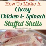 Cheesy Chicken & Spinach Stuffed Shells