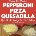 Pepperoni Pizza Quesadilla Recipe – Quick & Easy Lunch Idea
