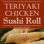 Teriyaki Chicken Sushi Roll Recipe