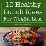 10 Healthy Lunch Ideas For Weight Loss