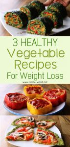 3 Healthy Vegetable Recipes For Weight Loss
