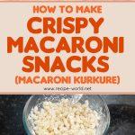Crispy Macaroni Snacks Recipe (Macaroni Kurkure)