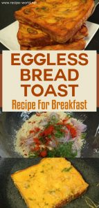 Eggless Bread Toast Recipe for Breakfast - How to Make Bread Toast Without Egg
