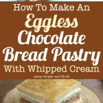 Eggless Chocolate Bread Pastry With Whipped Cream