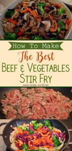 How To Make The Best Beef and Vegetables Stir Fry