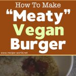 """Meaty"" Vegan Burger Recipe"