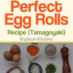 Perfect Egg Rolls Recipe (Tamagoyaki)