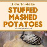 Stuffed Mashed Potatoes Recipe
