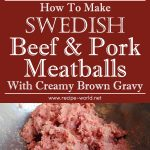 Swedish Beef & Pork Meatballs With Creamy Brown Gravy Recipe
