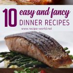 10 Easy And Fancy Dinner Recipes