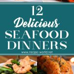 12 Delicious Seafood Dinners