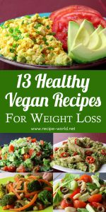 13 Healthy Vegan Recipes For Weight Loss