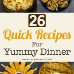 26 Quick Recipes For Yummy Dinner