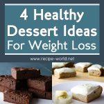4 Healthy Dessert Ideas For Weight Loss