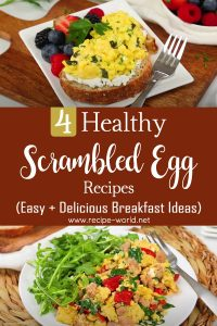 4 Healthy Scrambled Egg Recipes - Easy + Delicious Breakfast Ideas