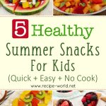 5 Healthy Summer Snacks For Kids | Quick + Easy + No Cook