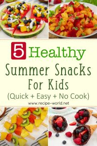 5 Healthy Summer Snacks For Kids - Quick + Easy + No Cook