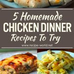 5 Homemade Chicken Dinner Recipes To Try