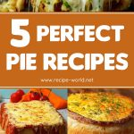 5 Perfect Pie Recipes