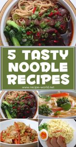 5 Tasty Noodle Recipes