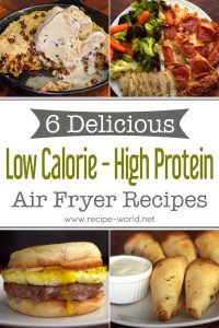 6 Delicious Low Calorie - High Protein Air Fryer Recipes!