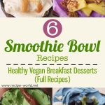 6 Smoothie Bowl Recipes | Healthy Vegan Breakfasts / Desserts