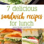 7 Delicious Sandwich Recipes For Lunch