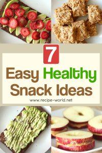 7 Easy Healthy Snack Ideas