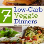 7 Low-Carb Veggie Dinners