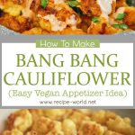 Bang Bang Cauliflower (Easy Vegan Appetizer Idea!)