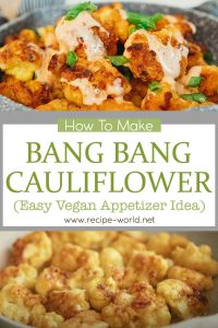 Bang Bang Cauliflower (Easy Vegan Appetizer Idea)