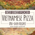 Best Street Food – Vietnamese Pizza [No-Oven]