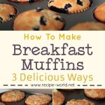 Breakfast Muffins 3 Delicious Ways