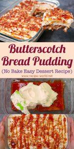 Butterscotch Bread Pudding - No Bake Easy Dessert Recipe