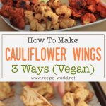 Cauliflower Wings 3 Ways (Vegan)