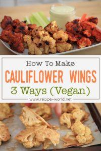 Cauliflower Wings 3 Ways (Vegan)