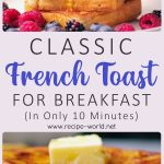 Classic French Toast For Breakfast (In Only 10 Minutes)