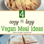 Cozy & Lazy Vegan Meal Ideas!